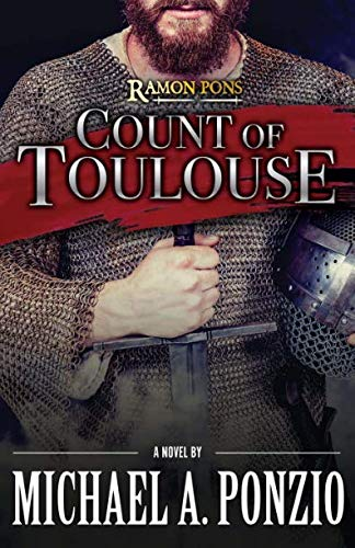 Ramon Pons: Count of Toulouse (Warriors and Monks) (Volume 1) (Types Of Soldiers In The Middle Ages)