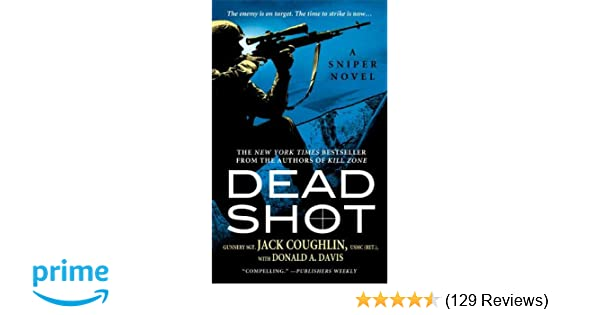 Dead shot a sniper novel sgt jack coughlin donald a davis dead shot a sniper novel sgt jack coughlin donald a davis 9780312359485 amazon books fandeluxe Gallery