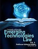 Emerging Technologies Law: Vol. 3 (Volume 3)
