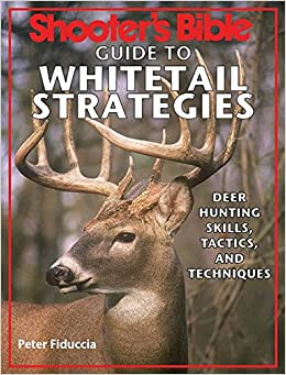 amazon shooter s bible guide to whitetail strategies deer hunting
