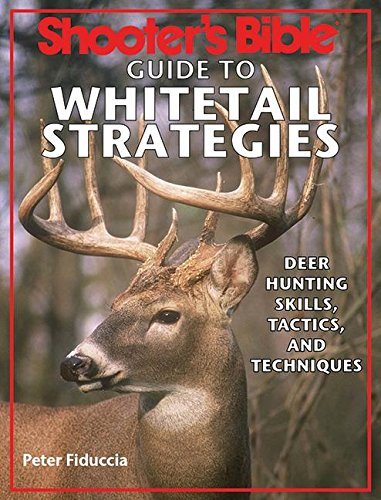 Shooter's Bible Guide to Whitetail Strategies: Deer Hunting Skills, Tactics, and (Adirondack Fishing Guide)