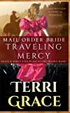 img - for Mail Order Bride: Traveling Mercy: Clean Western Historical Romance (Grace and Mercy Find Peace on the Prairie) (Volume 3) book / textbook / text book