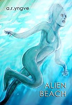 ALIEN BEACH by [Yngve, A.R.]