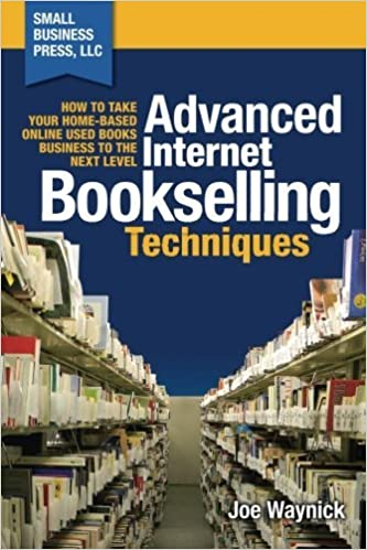 Book Advanced Internet Bookselling Techniques: How to Take Your Home-Based Used Books Business to the Next Level (Volume 4) by Joe Waynick (2014-10-18)