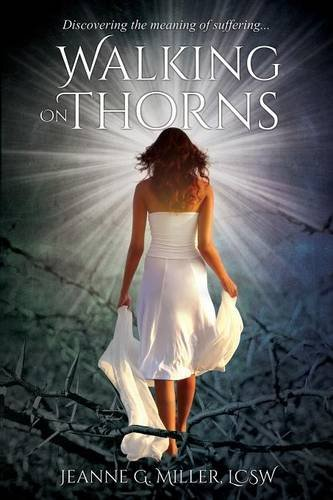 Walking On Thorns: Discovering The Meaning Of Suffering