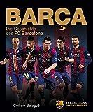 Barça: Die Geschichte des FC Barcelona