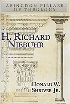 H. Richard Niebuhr (Abingdon Pillars of Theology)