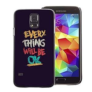 A-type Arte & diseño plástico duro Fundas Cover Cubre Hard Case Cover para Samsung Galaxy S5 (Everything Will Be Ok Motivational)