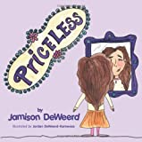 Priceless, Jamison Deweerd, 1449790771