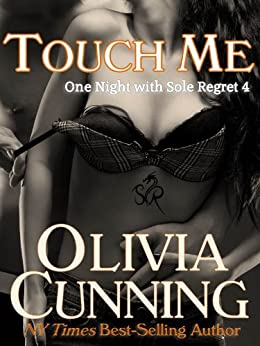 Touch Me (One Night with Sole Regret series Book 4) by [Cunning, Olivia]