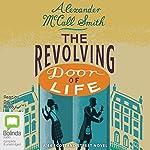 The Revolving Door of Life: 44 Scotland Street, Book 10 | Alexander McCall Smith