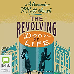 The Revolving Door of Life: 44 Scotland Street, Book 10 Hörbuch