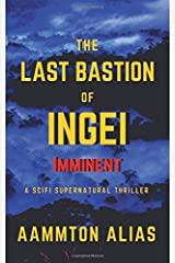 The Last Bastion of Ingei: Imminent - Special Edition (Volume 1) Paperback