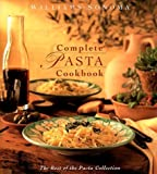 Williams-Sonoma Complete Pasta Cookbook [Best of Pasta Collection] by Michele Anna Jordan (1999-10-03)
