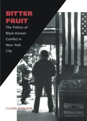 Bitter Fruit: The Politics of Black-Korean Conflict in New York City