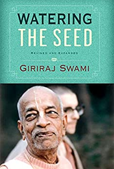 WATERING THE SEED: Revised and Expanded by [Swami, Giriraj]