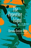 img - for The Repeating Island: The Caribbean and the Postmodern Perspective (Post-Contemporary Interventions) by Antonio Benitez-Rojo (1997-01-10) book / textbook / text book