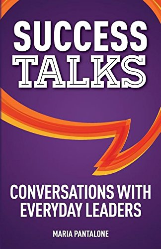 Download Success Talks: Conversations with Everyday Leaders pdf