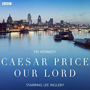 Caesar Price Our Lord (BBC Radio 4: Afternoon Play - Dramatised) Radio/TV Program