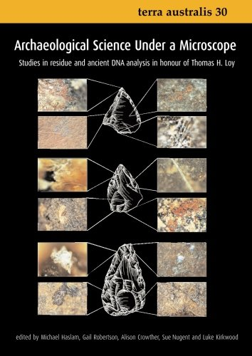 Archaeological Science Under a Microscope: Studies in Residue and Ancient DNA Analysis in Honour of Thomas H. Loy (Terra
