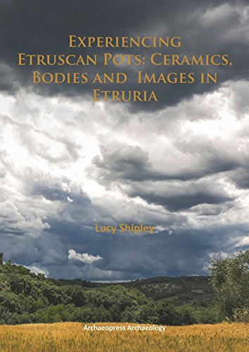 (Experiencing Etruscan Pots: Ceramics, Bodies and Images in)