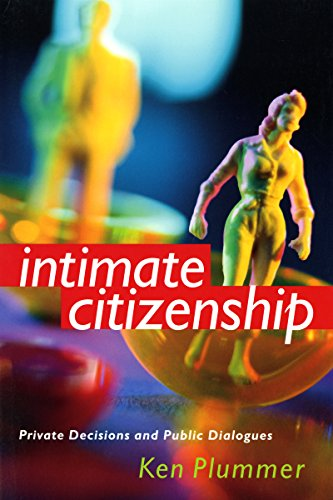 Intimate Citizenship: Private Decisions and Public Dialogues (The Earl and Edna Stice Lecture-Book Series in Social Scie