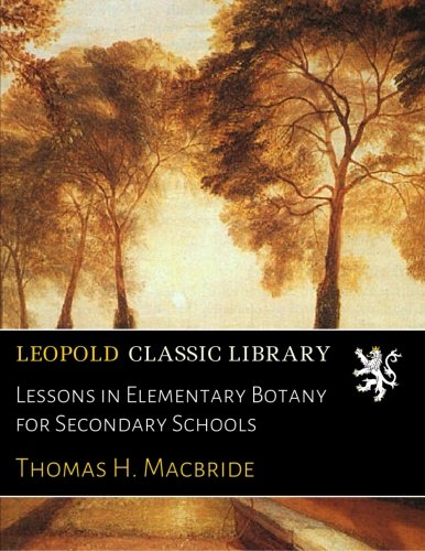 Download Lessons in Elementary Botany for Secondary Schools pdf epub