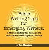 Basic Writing Tips for Emerging Writers, Tim Morrison, 1610051033