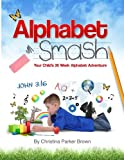 Alphabet Smash: Your Child