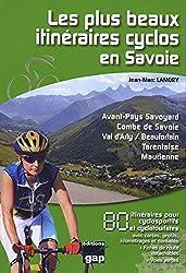 LES PLUS BEAUX ITINERAIRES CYCLOS EN SAVOIE