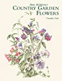Mary McMurtrie's Country Garden Flowers, Timothy Clark, 1870673603