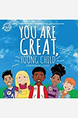 You Are Great, Young Child: a poem inspired by 5 Achievers Paperback