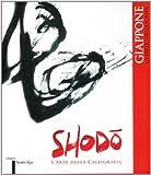 img - for Giappone, lo spirito nella forma. Shodo. L'arte della calligrafia. Ediz. multilingue book / textbook / text book