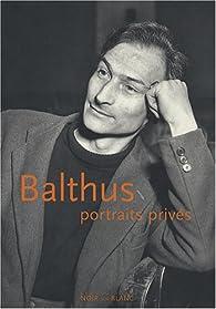 Balthus, portraits privés par  Fondation Balthus