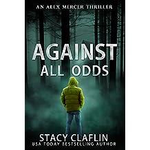 Against All Odds (An Alex Mercer Thriller Book 4)