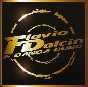 Flavio Dalcin E Banda Ouro