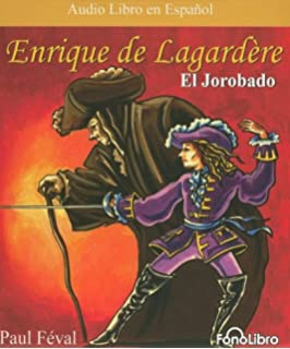 Enrique de Lagardere El Jorobado (Spanish Edition)