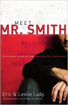 meet mr smith eric and leslie ludy