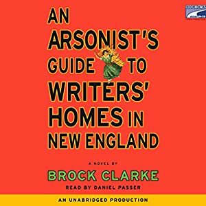 An Arsonist's Guide to Writers' Homes in New England Audiobook