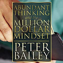 Abundant Thinking and the Million Dollar Mindset