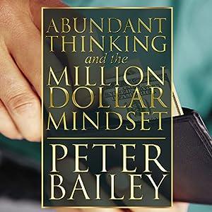 Abundant Thinking and the Million Dollar Mindset Audiobook