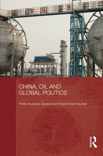 China, Oil and Global Politics (Routledge Contemporary - Lim Philip Usa