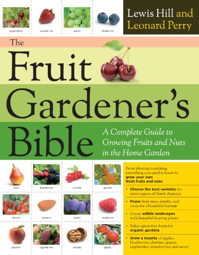 (The Fruit Gardener's Bible: A Complete Guide to Growing Fruits and Nuts in the Home)
