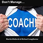 Don't Manage...Coach! | Martin Klubeck,Michael Langthorne