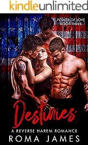 Destinies: A Reverse Harem  Romance (Power of Love Book 3)