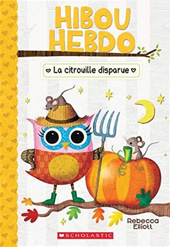 Hibou Hebdo: N 11 - La Citrouille Disparue (French Edition)