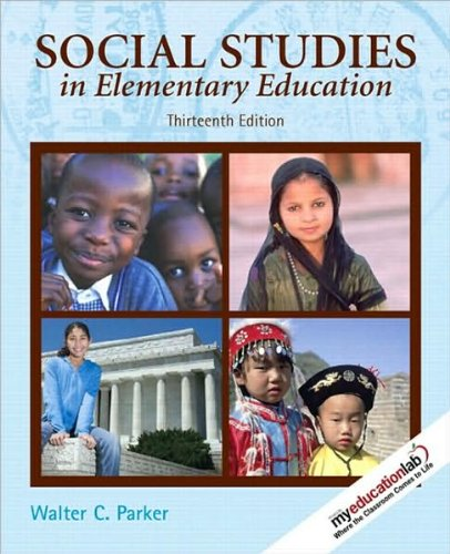 social-studies-in-elementary-education-text-only-13ththirteenth-edition-by-w-c-parker