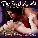 The Sheik Retold | Victoria Vane,E. M. Hull