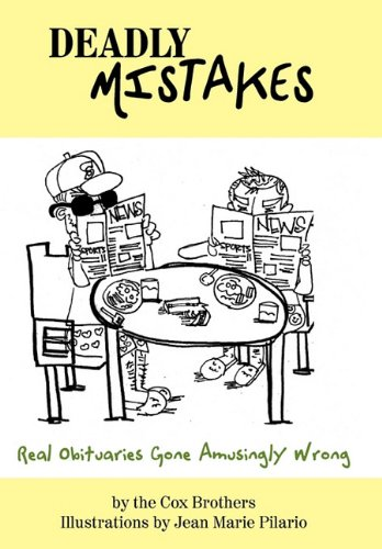 Download Deadly Mistakes: Real Obituaries Gone Amusingly Wrong PDF
