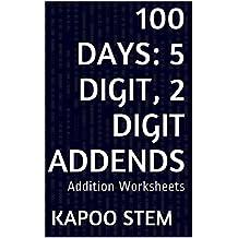100 Addition Worksheets with 5-Digit, 2-Digit Addends: Math Practice Workbook (100 Days Math Addition Series 27)
